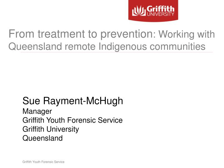 From treatment to prevention working with queensland remote indigenous communities