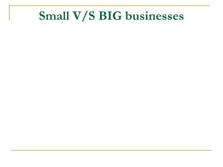 Small V/S BIG businesses