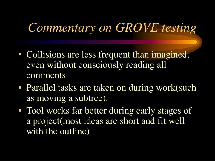 Commentary on GROVE testing