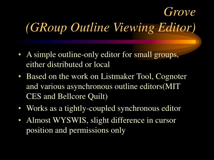 Grove group outline viewing editor