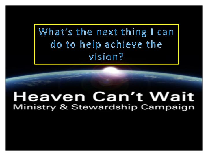 What's the next thing I can do to help achieve the vision?