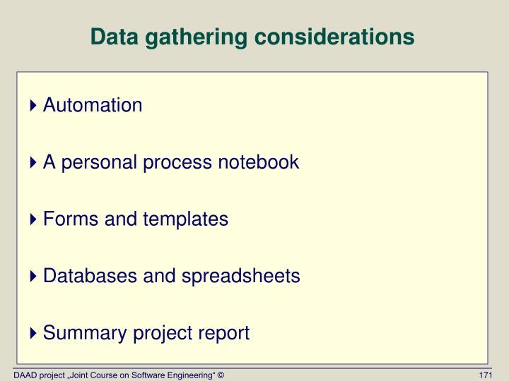 Data gathering considerations
