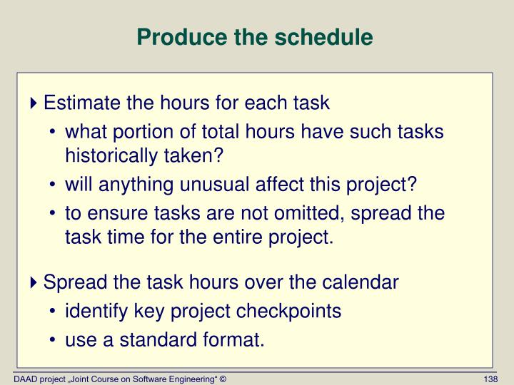 Produce the schedule