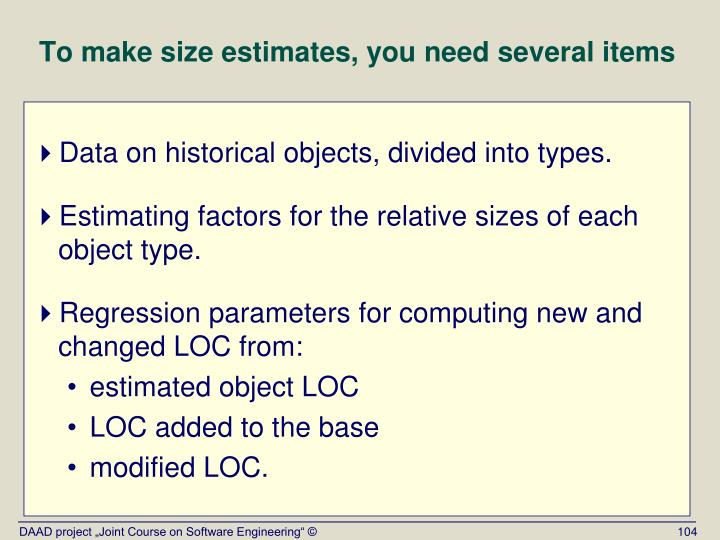 To make size estimates, you need several items