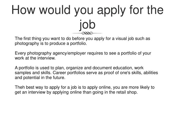 How would you apply for the job