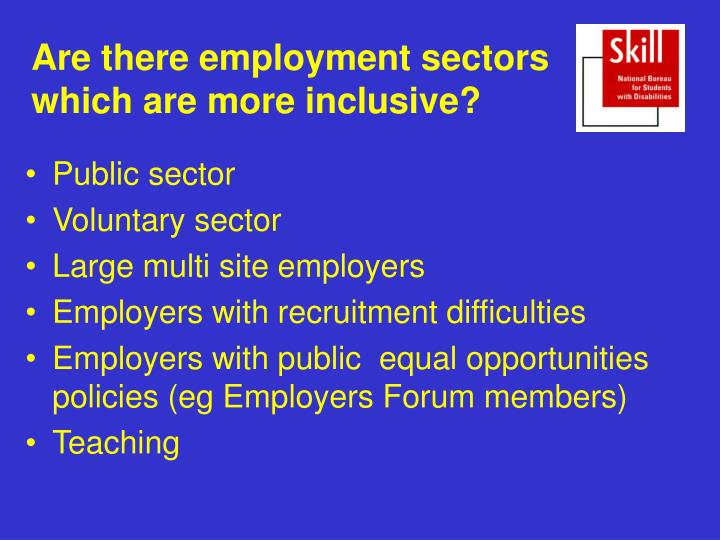 Are there employment sectors which are more inclusive?