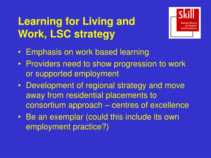 Learning for Living and Work, LSC strategy