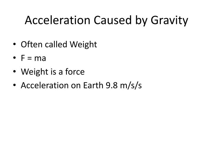 Acceleration Caused by Gravity