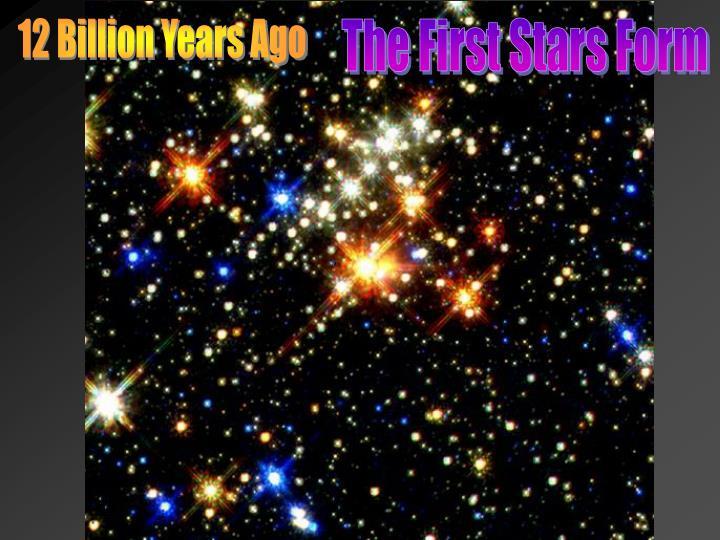 12 Billion Years Ago