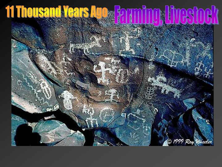 11 Thousand Years Ago