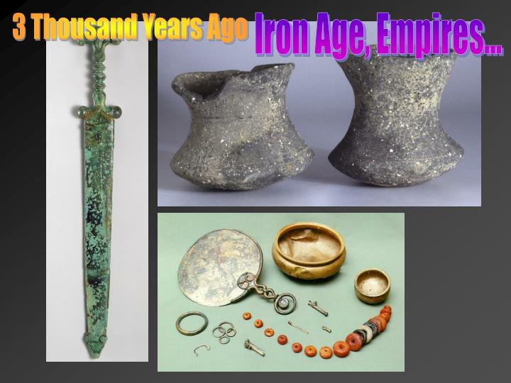 3 Thousand Years Ago