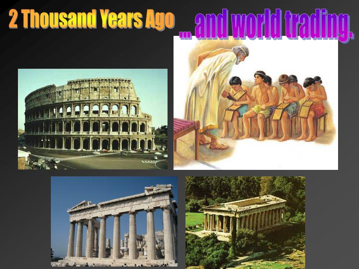 2 Thousand Years Ago