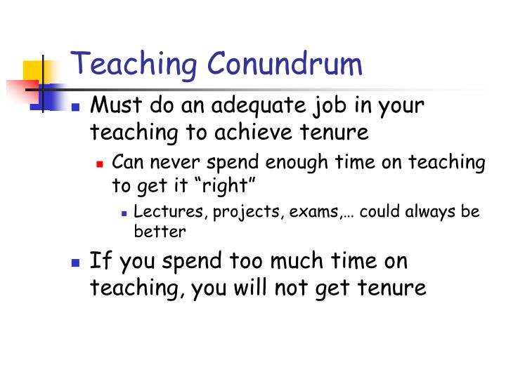 Teaching Conundrum