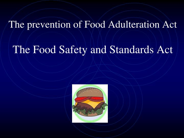 The prevention of Food Adulteration Act