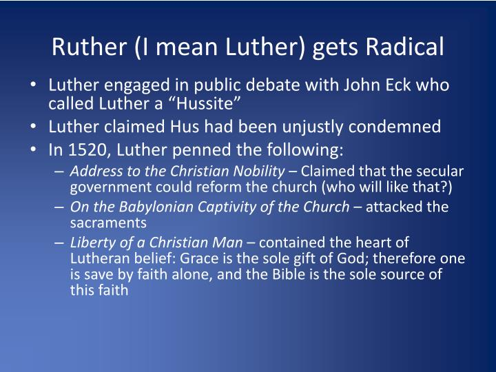 Ruther (I mean Luther) gets Radical