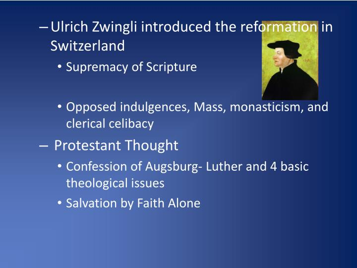 Ulrich Zwingli introduced the reformation in Switzerland