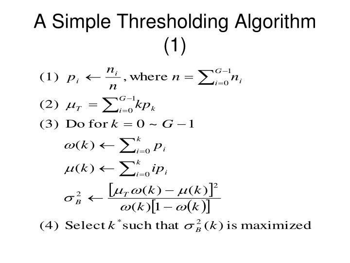 A Simple Thresholding Algorithm