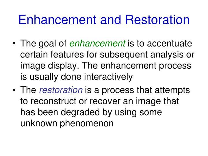 Enhancement and Restoration