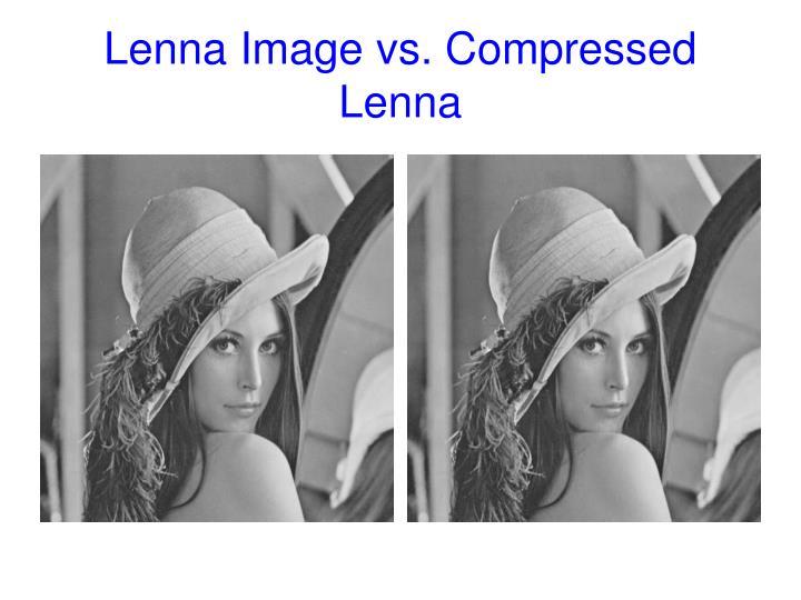 Lenna Image vs. Compressed Lenna