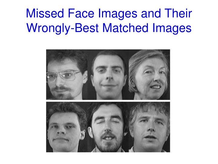 Missed Face Images and Their Wrongly-Best Matched Images