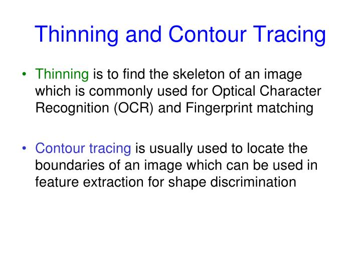 Thinning and Contour Tracing
