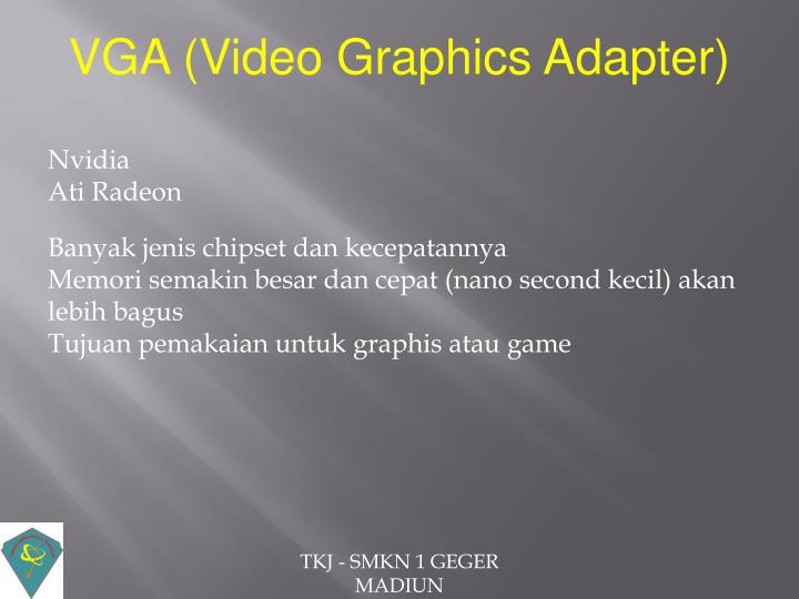 VGA (Video Graphics Adapter)