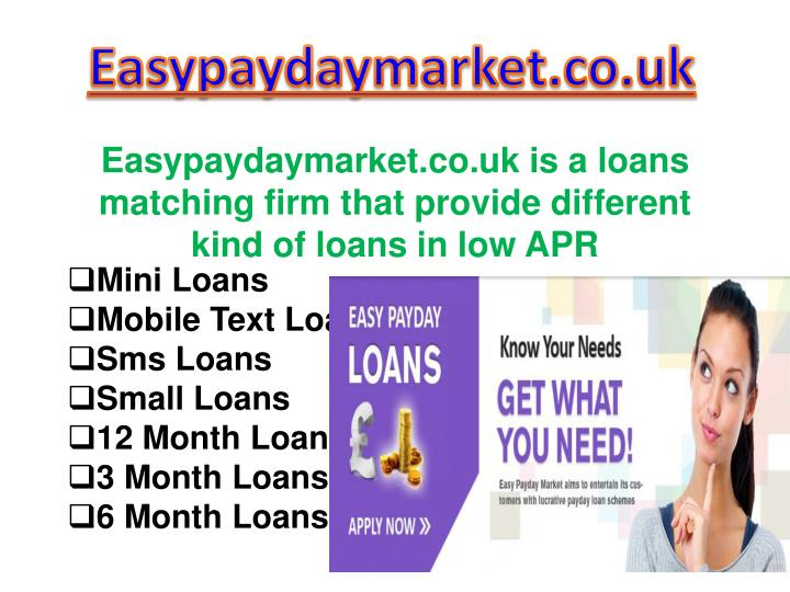 Easypaydaymarket co uk is a loans matching firm that provide different kind of loans in low apr