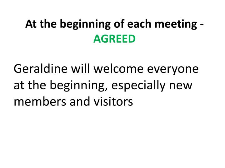At the beginning of each meeting -