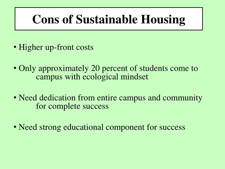 Cons of Sustainable Housing