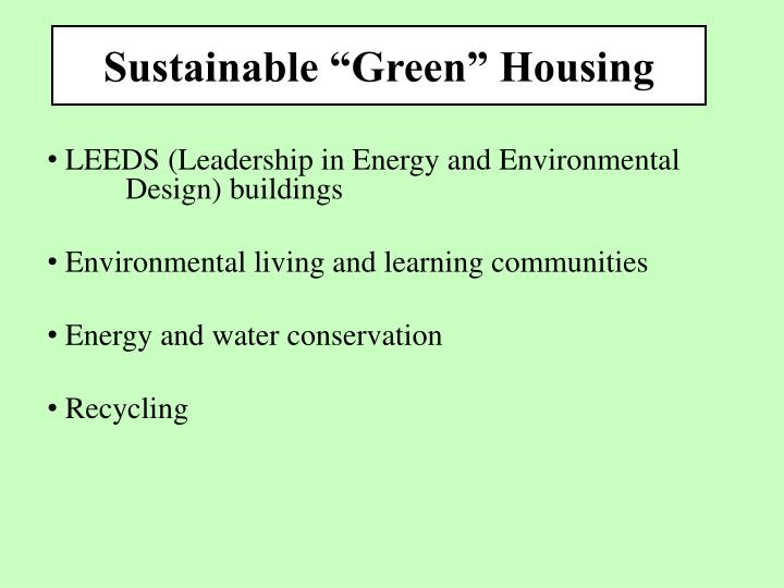 "Sustainable ""Green"" Housing"
