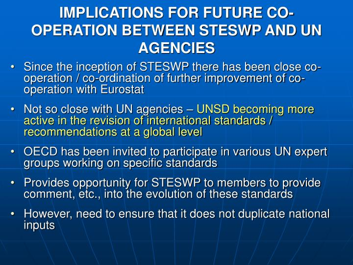 IMPLICATIONS FOR FUTURE CO-OPERATION BETWEEN STESWP AND UN AGENCIES