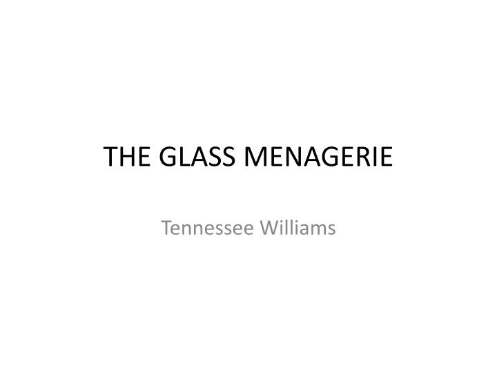 the glass menagerie n.