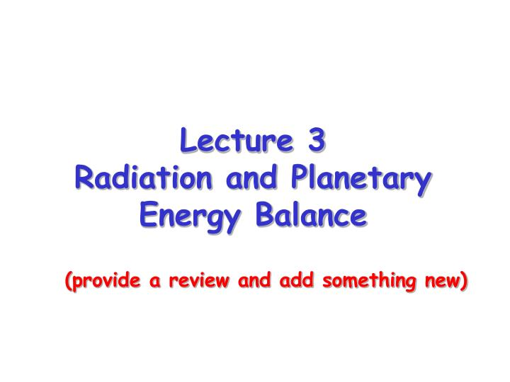 lecture 3 radiation and planetary energy balance n.