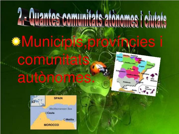 2.- Quantes comunitats atònomes i ciutats