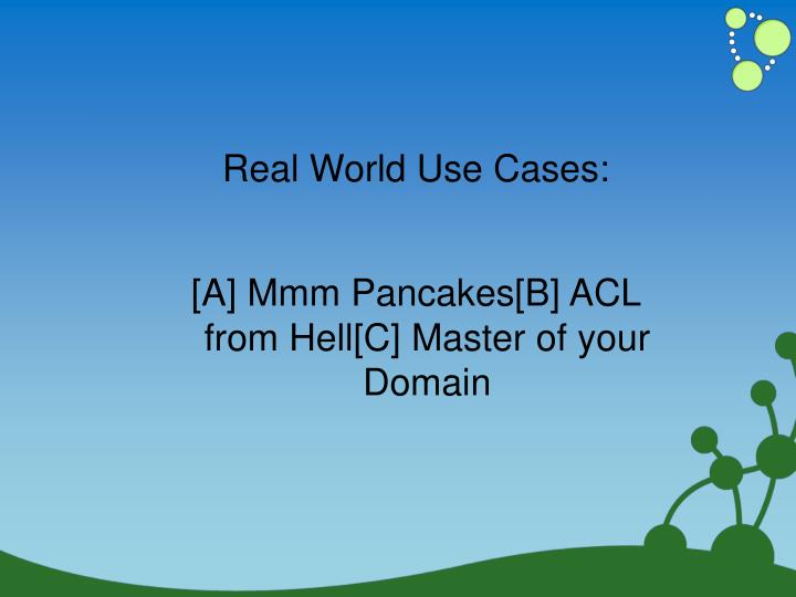 Real World Use Cases: