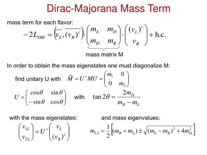 Dirac-Majorana Mass Term