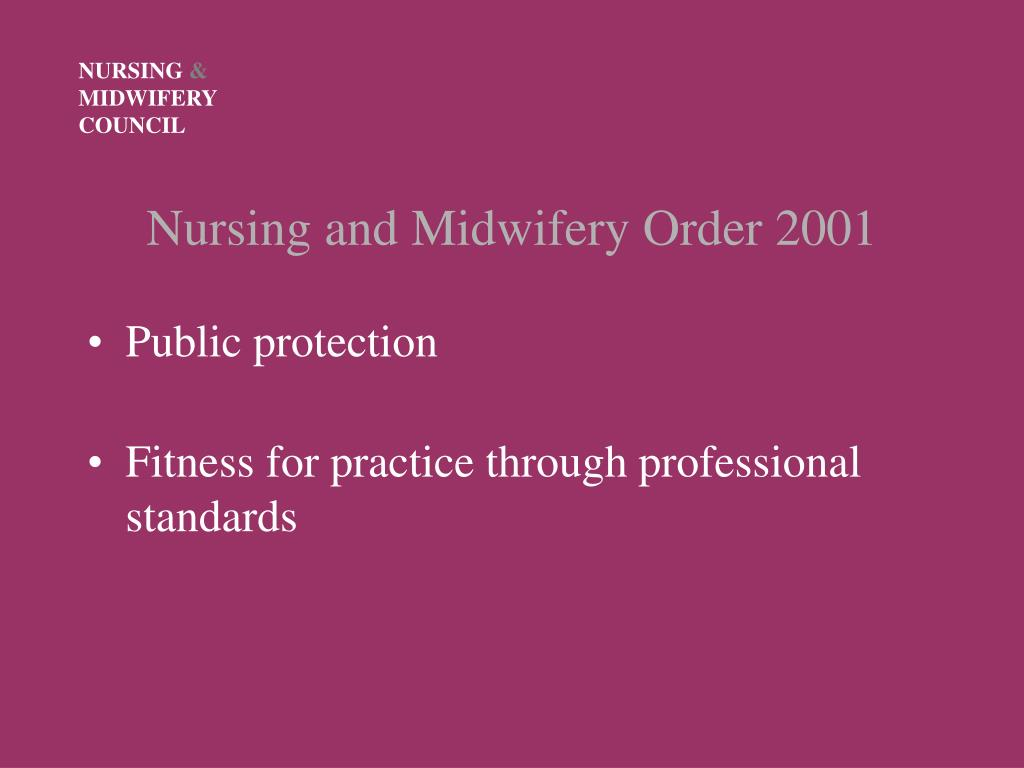 PPT - Nursing and Midwifery Council PowerPoint Presentation