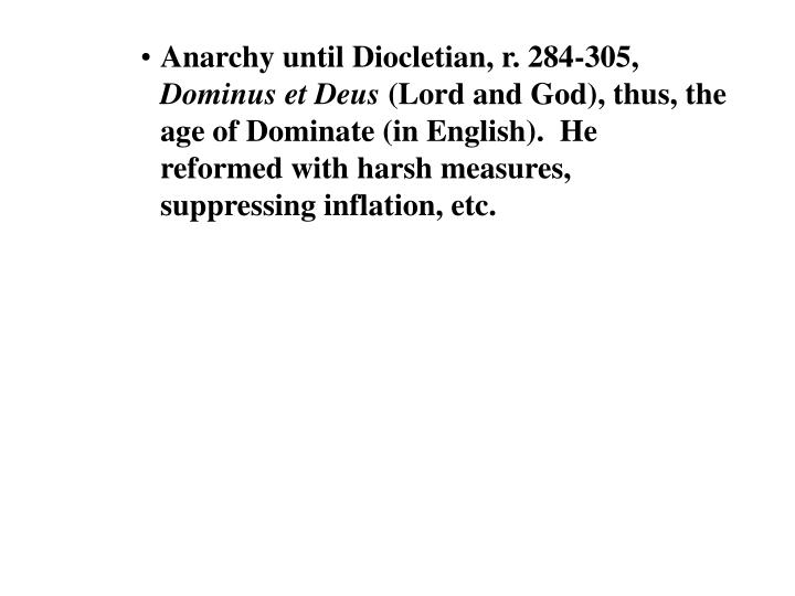 Anarchy until Diocletian, r. 284-305,