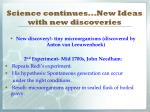 science continues new ideas with new discoveries