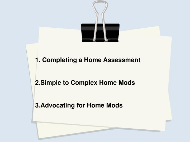 1. Completing a Home Assessment