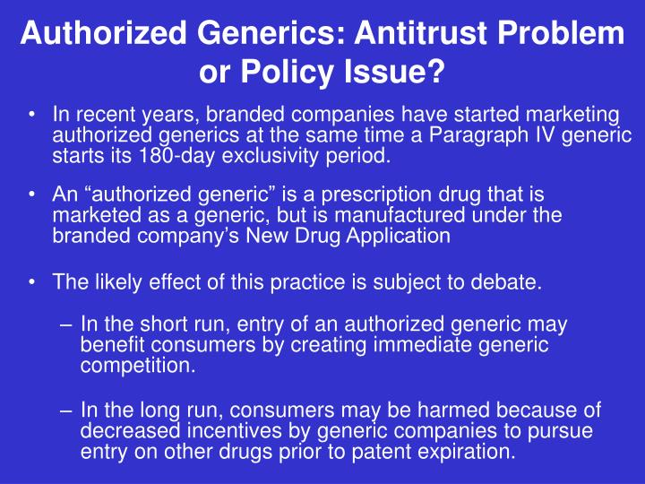 Authorized Generics: Antitrust Problem or Policy Issue?