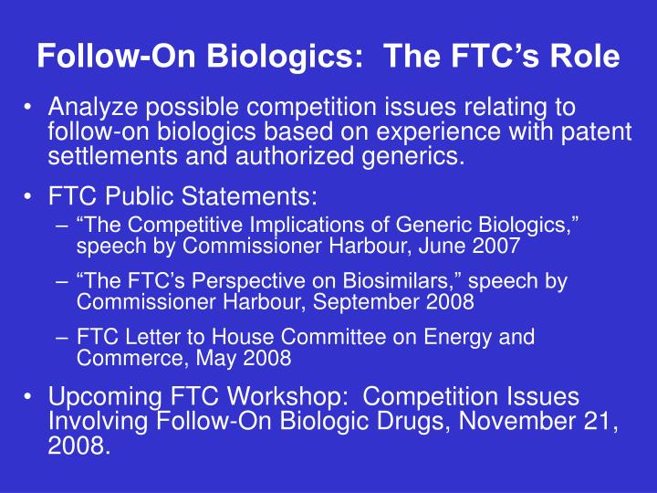 Follow-On Biologics:  The FTC's Role