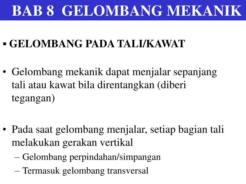 Ppt Bab 8 Gelombang Mekanik Powerpoint Presentation Id 6209124
