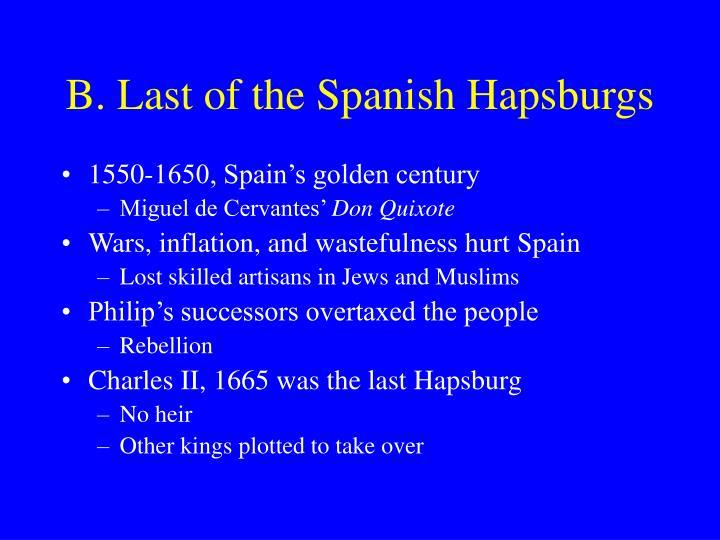 B. Last of the Spanish Hapsburgs
