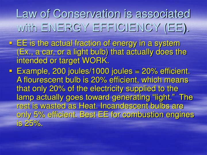Law of Conservation is associated with ENERGY EFFICIENCY (EE).