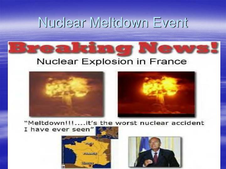 Nuclear Meltdown Event
