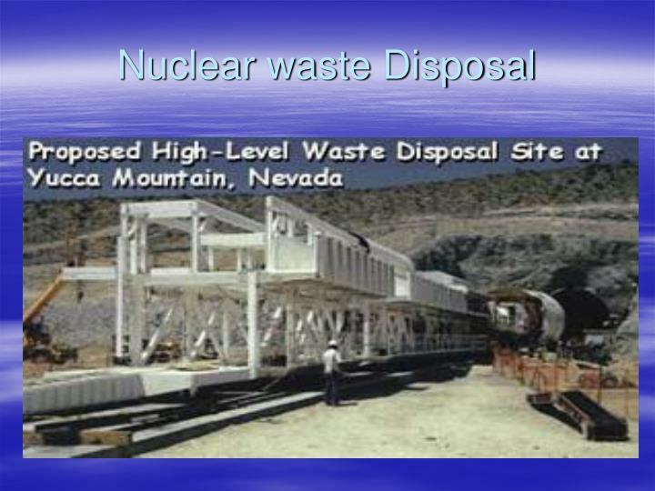 Nuclear waste Disposal