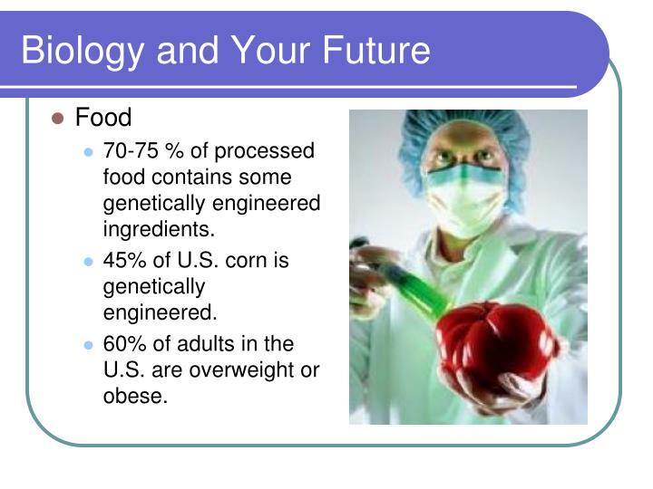 Biology and Your Future