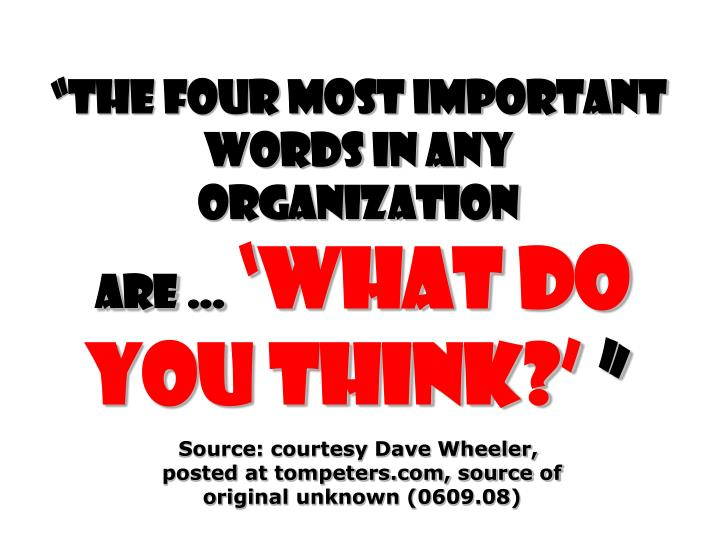 """""""The four most important words in any organization"""