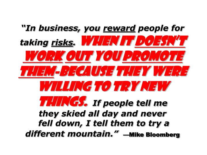 """""""In business, you"""